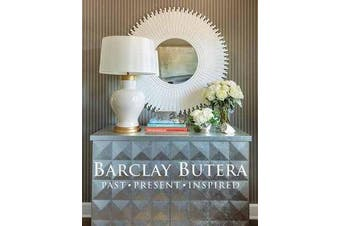 Barclay Butera - Past, Present, Inspired