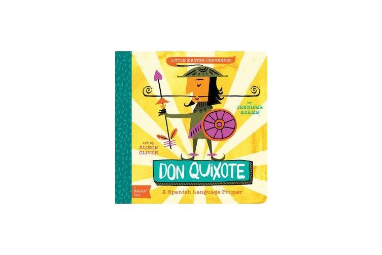 Little Master Cervantes Don Quixote - A BabyLit Spanish Language Primer