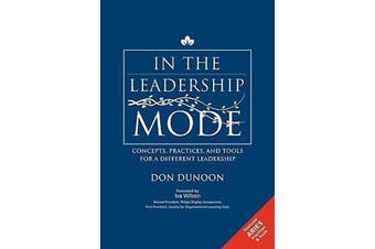 In the Leadership Mode - Concepts, Practices, and Tools for a Different Leadership