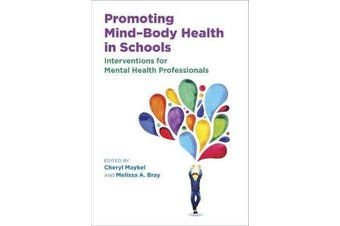 Promoting Mind-Body Health in Schools - Interventions for Mental Health Professionals