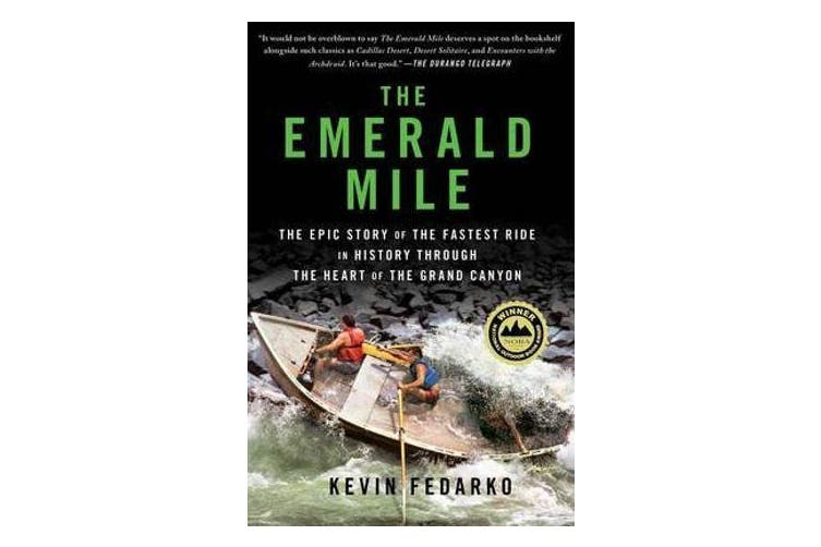 The Emerald Mile - The Epic Story of the Fastest Ride in History Through the Heart of the Grand Canyon
