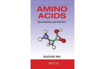 Amino Acids - Biochemistry and Nutrition