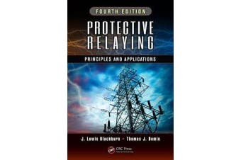 Protective Relaying - Principles and Applications, Fourth Edition