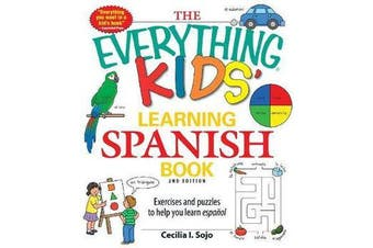 The Everything Kids' Learning Spanish Book - Exercises and puzzles to help you learn Espanol