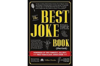 The Best Joke Book (Period) - Hundreds of the Funniest, Silliest, Most Ridiculous Jokes Ever