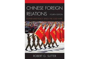Chinese Foreign Relations - Power and Policy since the Cold War