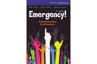 Emergency! Inspirational Ideas for All Teachers