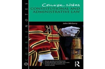 Course Notes - Constitutional and Administrative Law