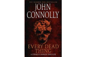 Every Dead Thing - A Charlie Parker Thriller: 1