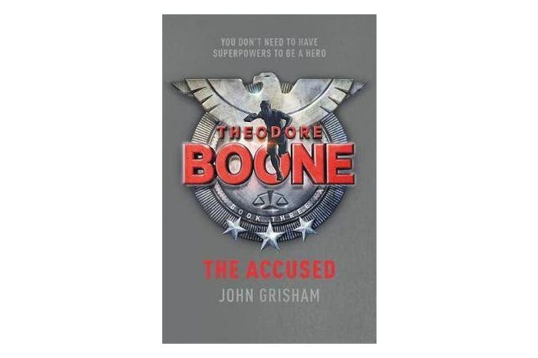 Theodore Boone: The Accused - Theodore Boone 3