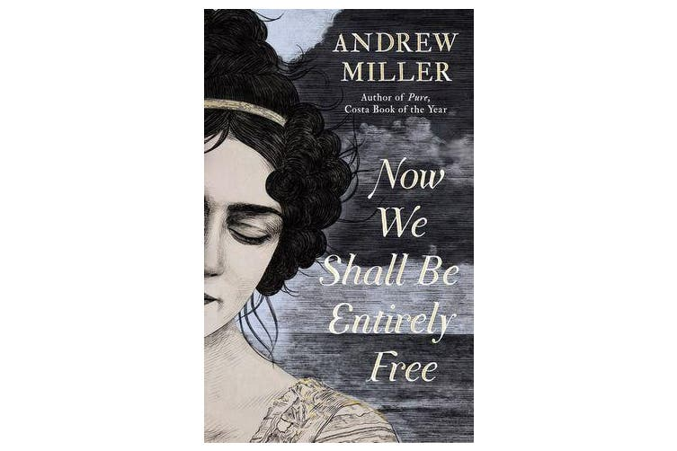 Now We Shall Be Entirely Free - The Waterstones Scottish Book of the Year 2019