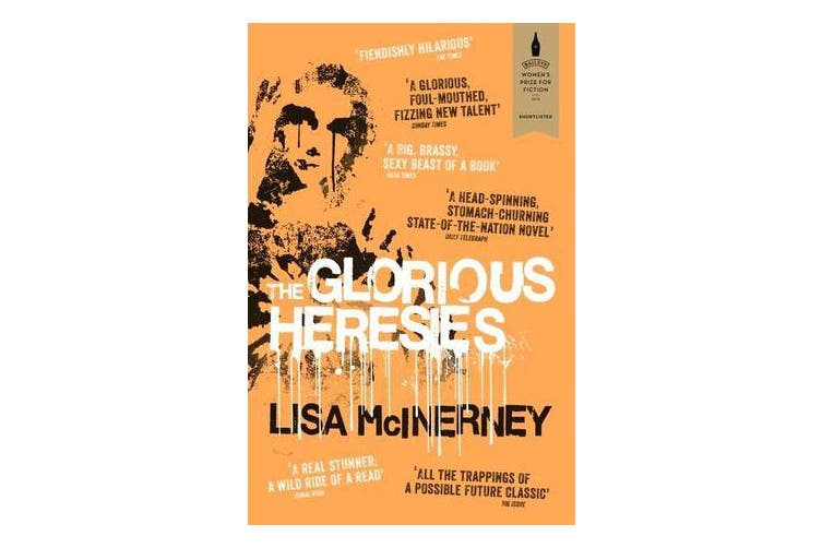The Glorious Heresies - Winner of the Baileys' Women's Prize for Fiction 2016