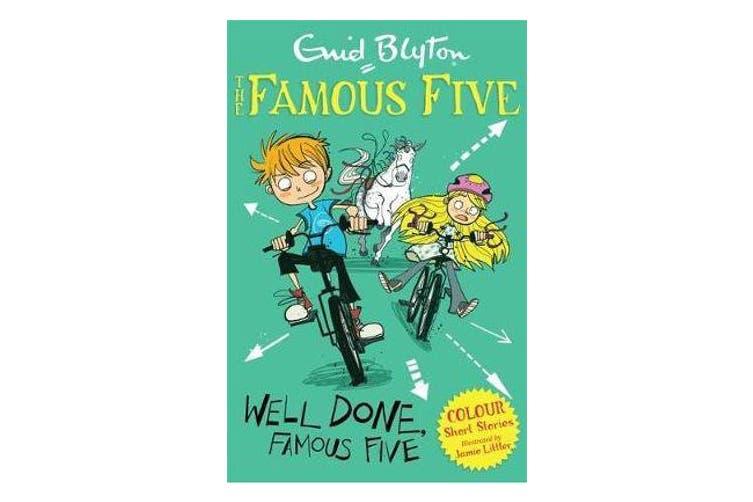 Famous Five Colour Short Stories - Well Done, Famous Five