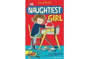 The Naughtiest Girl: Naughtiest Girl In The School - Book 1