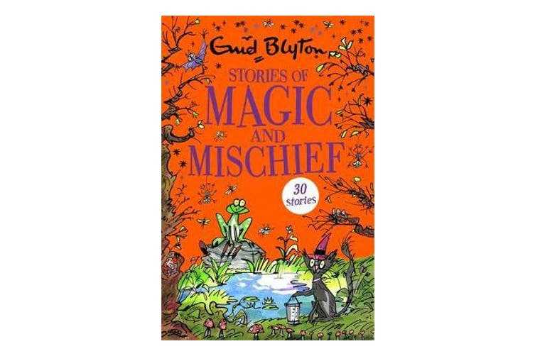 Stories of Magic and Mischief - Contains 30 classic tales