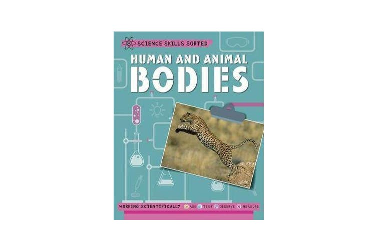 Science Skills Sorted! - Human and Animal Bodies
