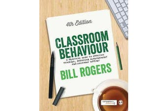 Classroom Behaviour - A Practical Guide to Effective Teaching, Behaviour Management and Colleague Support