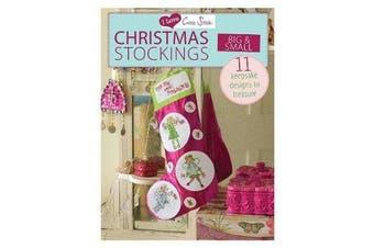 I Love Cross Stitch - Christmas Stockings Big & Small - 11 keepsake designs to treasure