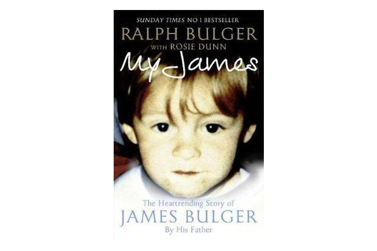 My James - The Heartrending Story of James Bulger by His Father