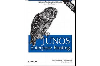 Junos Enterprise Routing, - A Practical Guide to Junos Routing and Certification