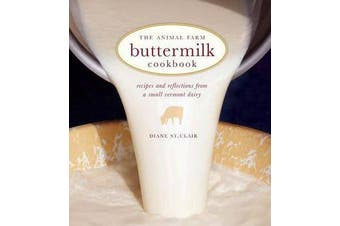 Animal Farm Buttermilk Cookbook - Recipes and Reflections from a Small Vermont Dairy