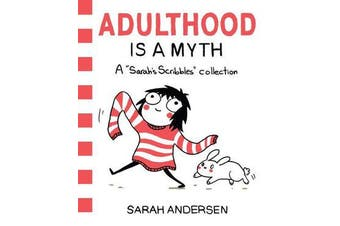 Adulthood Is a Myth - A Sarah's Scribbles Collection