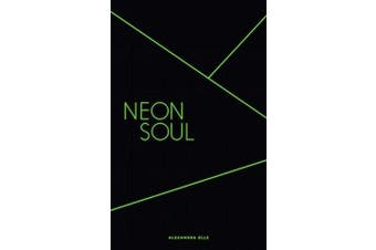 Neon Soul - A Collection of Poetry and Prose