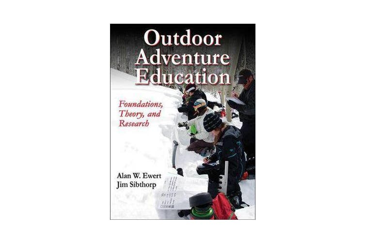 Outdoor Adventure Education - Foundations, Theory, and Research