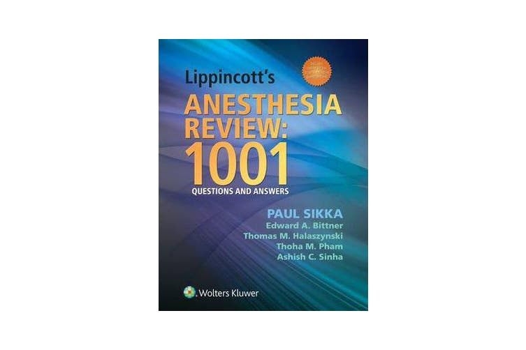 Lippincott's Anesthesia Review - 1001 Questions and Answers