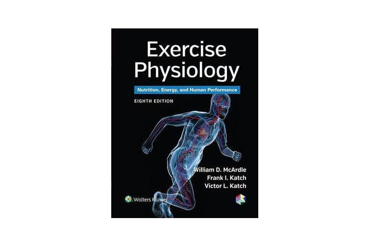 Exercise Physiology - Nutrition, Energy, and Human Performance