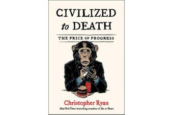 Civilized to Death - The Price of Progress