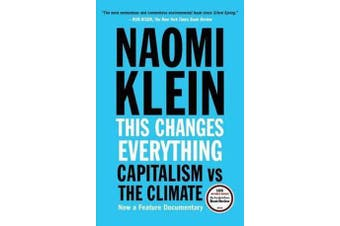 This Changes Everything - Capitalism vs. the Climate