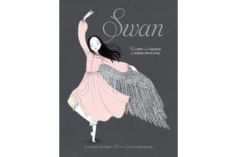 Swan - The Life and Dance of Anna Pavlova