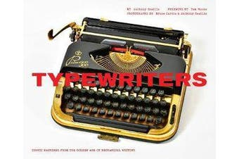 Typewriters - Iconic Machines from the Golden Age of Mechanical Writing