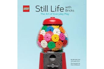 LEGO (R) Still Life with Bricks - The Art of Everyday Play