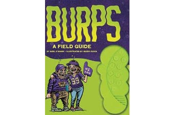 Burps - A Field Guide