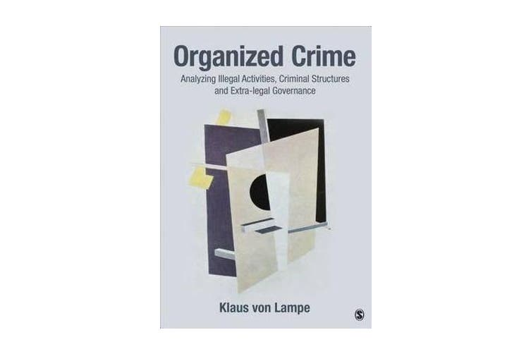 Organized Crime - Analyzing Illegal Activities, Criminal Structures, and Extra-legal Governance