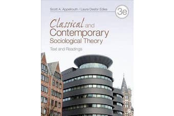 Classical and Contemporary Sociological Theory - Text and Readings