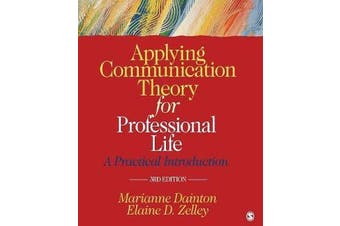 Applying Communication Theory for Professional Life - A Practical Introduction