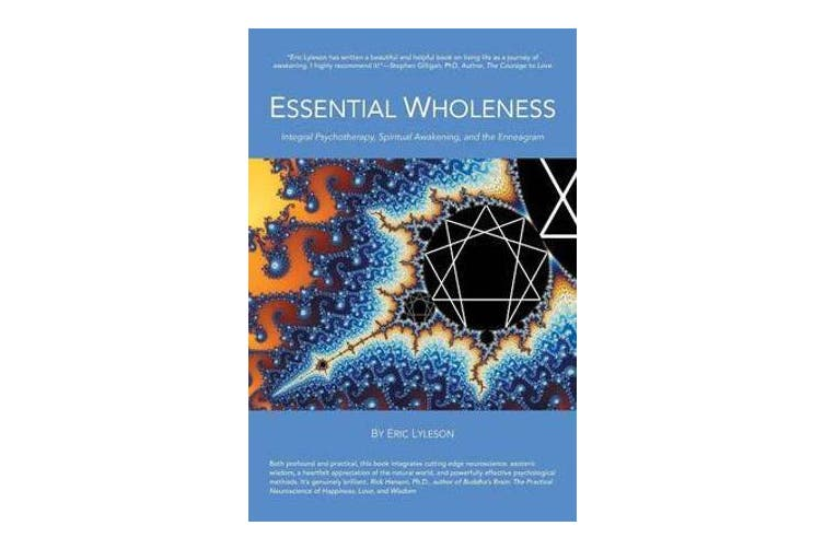 Essential Wholeness - Integral Psychotherapy, Spiritual Awakening, and the Enneagram