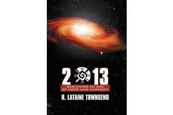 2013 - Beginning an Era of Hope and Harmony