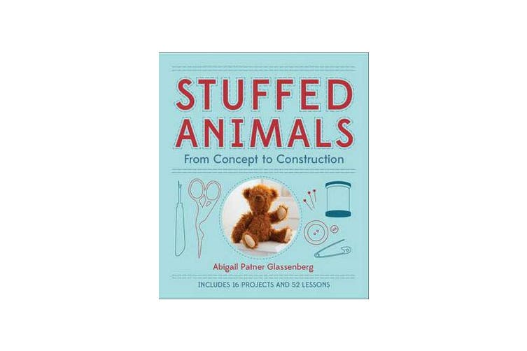 Stuffed Animals - From Concept to Construction