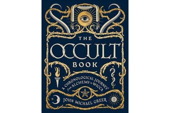 The Occult Book - A Chronological Journey, from Alchemy to Wicca