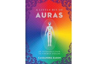 A Little Bit of Auras - An Introduction to Energy Fields