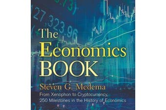 The Economics Book - From Xenophon to Cryptocurrency, 250 Milestones in the History of Economics