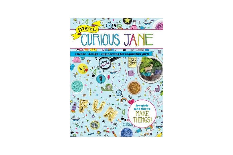More Curious Jane - Science + Design + Engineering for Inquisitive Girls