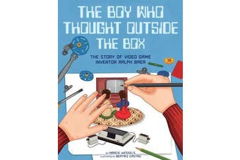 The Boy Who Thought Outside the Box - The Story of Video Game Inventor Ralph Baer