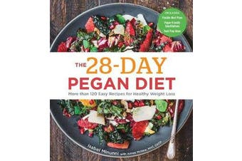 The 28-Day Pegan Diet - More than 120 Easy Recipes for Healthy Weight Loss