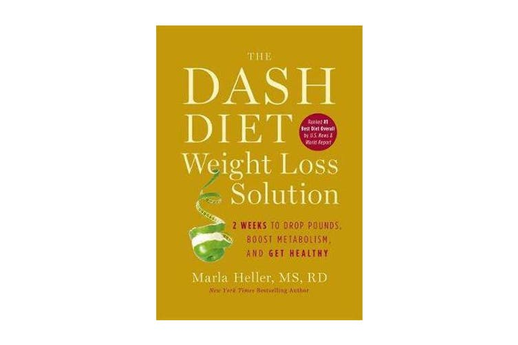 The Dash Diet Weight Loss Solution - 2 Weeks to Drop Pounds, Boost Metabolism and Get Healthy
