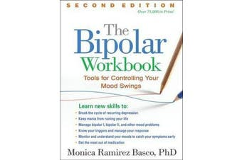 The Bipolar Workbook, Second Edition - Tools for Controlling Your Mood Swings